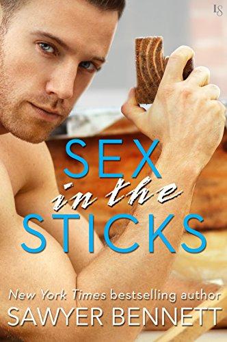Sex in the Sticks: A Love Hurts Novel by [Bennett, Sawyer]