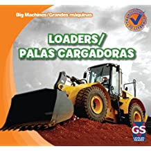 Loaders/Palas Cargadoras (Big Machines/Grandes Maquinas)