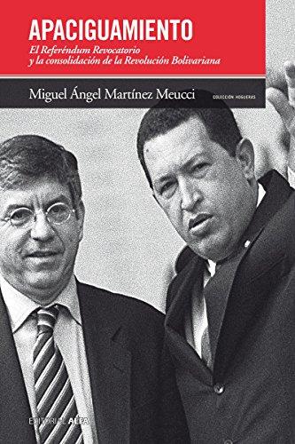 Apaciguamiento: El Referéndum Revocatorio y la consolidación de la Revolución Bolivariana (Hogueras nº 58)