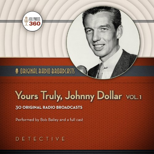 Yours Truly, Johnny Dollar, Volume 1  Audiolibri