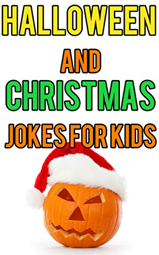 Halloween and Christmas Jokes for Kids (English Edition) (Halloween-party-aktivitäten Kids Für)