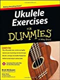 Ukulele Exercises For Dummies by McQueen, Brett, Wood, Alistair Pap/Dwn Edition (2013)