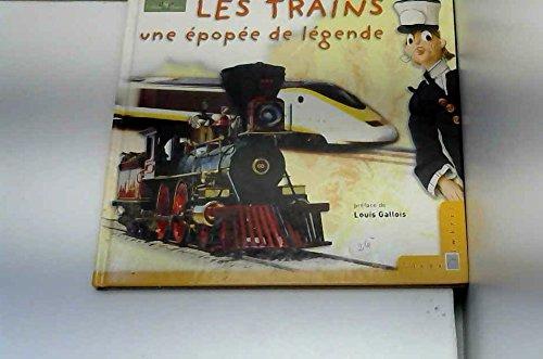Les trains : Une épopée de légende (C...
