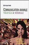 Communication Animale, végétale et minérale