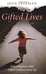 Gifted Lives: What Happens When Gifted Children Grow Up?