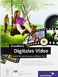 Grundkurs Digitales Video: Schritt für Schritt zum perfekten Film (Galileo Design) - Robert Klaßen