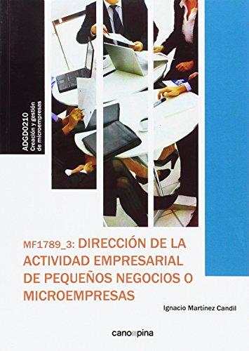 MF1789 Dirección de la actividad empresarial de pequeños negocios o microempresas por Ignacio Martínez Candil