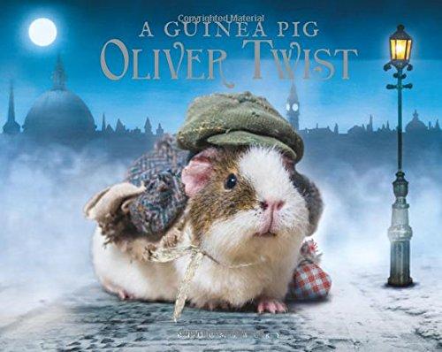 A Guinea Pig Oliver Twist (Guinea Pig Classics) (Und Pig-c Guinea C)
