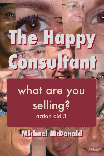 The Happy Consultant What are you selling? (Happy Consultant Action Aids Book 3)