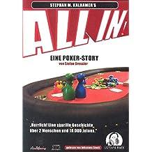 ALL IN! Eine Unterhaltsame Poker Geschichte mit Strategie zwischen den Zeilen . Eine Poker-Story von Stefan Dressler