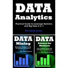 Data Analytics: Practical Guide to Leverage Statistics and Big Data 2 in 1 (English Edition)