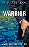 The Warrior (Warriors Series of Crime Action Thrillers Book 1) (English Edition)