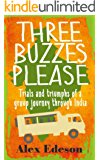 Three Buzzes Please: Trials and triumphs of a group journey through India