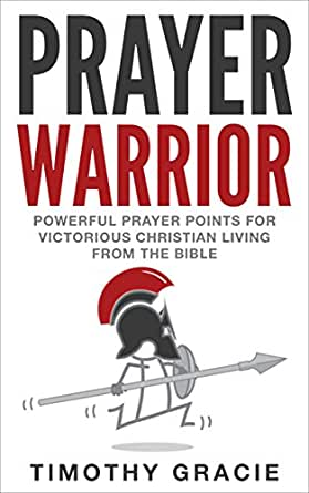 Prayer Warrior: Powerful Prayer Points for Victorious