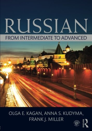 Russian: From Intermediate to Advanced by Olga E. Kagan (2014-09-05)