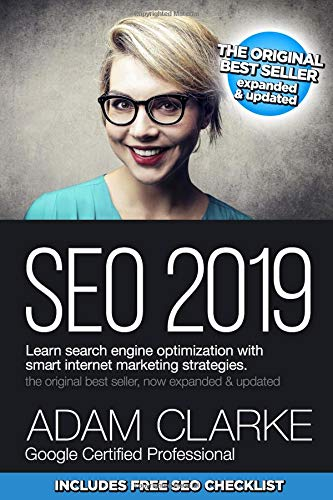 SEO 2019 Learn Search Engine Optimization With Smart Internet Marketing Strategies: Learn SEO with smart internet marketing strategies por Adam Clarke