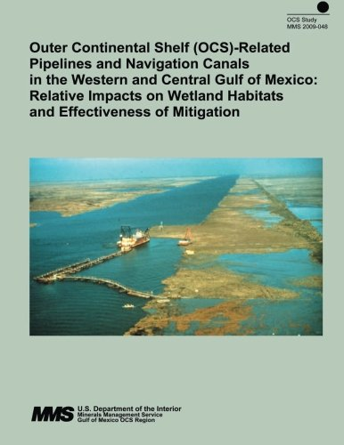 Outer Continental Shelf (OCS)- Related Pipelines and Navigation Canals in the Western and Central Gulf of Mexico: Relative Impacts on Wetland Habitats and Effectiveness of Mitigation