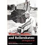 Monks, Nudes, and Rollerskates: Life Begins at 40 by James A. Cortese (2007-10-30)