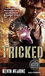 The Iron Druid Chronicles 4. Tricked par Kevin Hearne