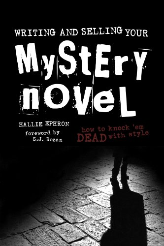 Writing and Selling Your Mystery Novel: How to Knock 'Em Dead with Style