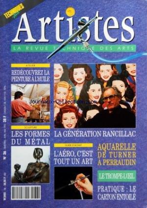 ARTISTES [No 36] du 01/04/1992 - ATELIER - REDECOUVREZ LA PEINTURE A L'HUILE - SCULPTURE - LES FORMES DU METAL - LA GENERATION RANCILLAC - GUIDE D'ACHAT - L'AERO, C'EST TOUT UN ART - AQUARELLE DE TURNER A PERRAUDIN - LE TROMPE-L'OEIL - PRATIQUE - LE CARTON ENTOILE - BLOC-NOTES - NOUVEAUTES - PRODUITS ET MATERIELS - ACTUALITES - EXPOSITIONS - PORTRAIT D'ARTISTE - RANCILLAC - BILLET - A TOUTE HUMEUR ET AU HASARD - ATELIER - PERRAUDIN L'ART DE L'AQUARELLE - GRANDS PEINTRES