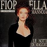 Fiorella Mannoia – Le Notti Di Maggio