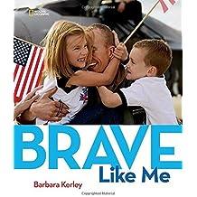 Brave Like Me by Barbara Kerley (2016-04-12)