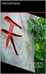 Hiroshi e Yuki  vol. II: Il Tempio dei Samurai (Italian Edition)