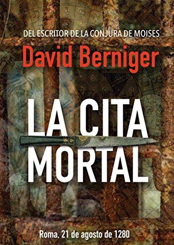 Descargar Libro La Cita Mortal: Roma, 21 de agosto de 1280 de David Berniger
