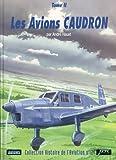 Les Avions CAUDRON, Tome 2