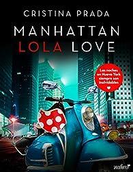Manhattan Lola Love par Cristina Prada
