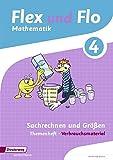 Flex und Flo - Ausgabe 2014: Themenheft Sachrechnen und Größen 4: Verbrauchsmaterial