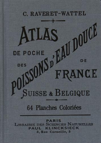 Atlas de poche des poissons d'eau douce de France, Suisse & Belgique par C Raveret-wattel