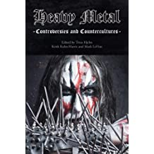Heavy Metal: Controversies and Countercultures (Studies in Popular Music)