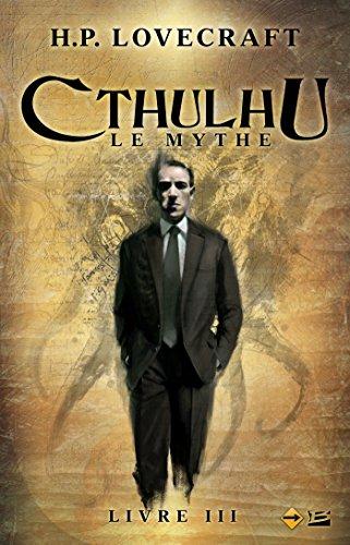 Cthulhu : Le Mythe, Livre 3: Cthulhu, T3