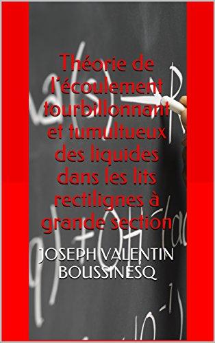 Théorie de l'écoulement tourbillonnant et tumultueux des liquides dans les lits rectilignes à grande section (French Edition)