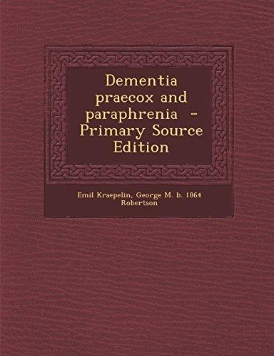 Dementia Praecox and Paraphrenia - Primary Source Edition por Emil Kraepelin