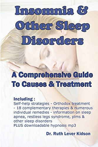 Insomnia & Other Sleep Disorders: A Comprehensive Guide to Their Causes and Treatment by Ruth Lever Kidson (15-Dec-2014) Paperback