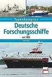 Deutsche Forschungsschiffe: seit 1905 (Typenkompass)