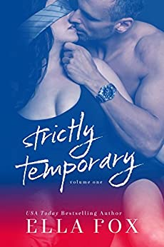 Strictly Temporary Volume One by [Fox, Ella]
