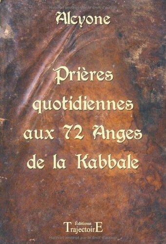 Prieres quotidiennes aux 72 anges de la kabbale par Alcyone