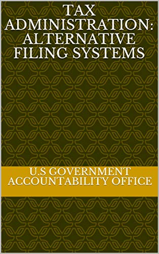 Tax Administration: Alternative Filing Systems (English Edition)