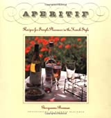Aperitif: Recipes for Simple Pleasures in the French Style