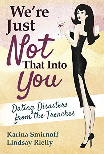 were-just-not-that-into-you-dating-disasters-from-the-trenches-by-karina-smirnoff-10-feb-2015-hardco