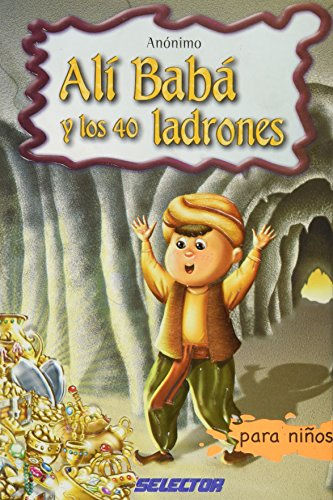 Ali Baba y los cuarenta ladrones/ Ali Baba and the Forty Thieves (Clasicos Para Ninos)