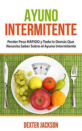 Ayuno-intermitente-en-Espaol-Spanish-Edition-Perder-peso-rpido-y-todo-lo-dems-que-usted-necesita-saber-sobre-el-ayuno-intermitente-y-cmo-puede-cambiar-su-vida