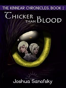 Thicker than Blood: The Kinnear Chronciles, Book 2 (The Kinnear Chronicles) by [Sanofsky, Joshua]