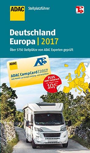 Preisvergleich Produktbild ADAC Stellplatzführer Deutschland/Europa 2017: Mit zwei herausnehmbaren Planungskarten (ADAC Campingführer)