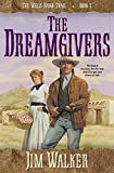 The Dreamgivers (Wells Fargo Trail Book #1) (English Edition)