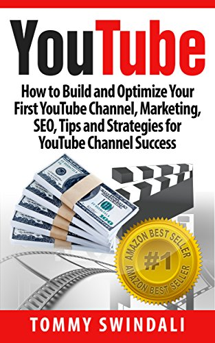 youtube-how-to-build-and-optimize-your-first-youtube-channel-marketing-seo-tips-and-strategies-for-y
